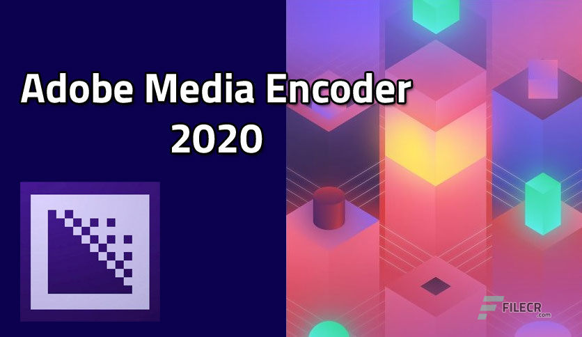 Adobe-Media-Encoder-2020-Free-Download pre activated